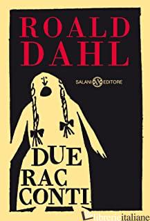 DUE FAVOLE - DAHL ROALD
