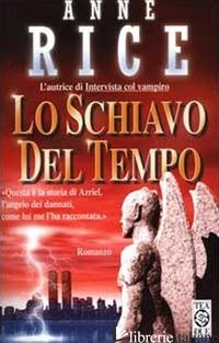 SCHIAVO DEL TEMPO (LO) - RICE ANNE