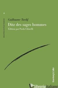 DITZ DES SAGES HOMMES - TARDIF GUILLAUME; CIFARELLI P. (CUR.)