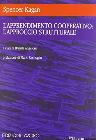 APPRENDIMENTO COOPERATIVO: L'APPROCCIO STRUTTURALE (L') - KAGAN SPENCER; ANGELONI B. (CUR.)