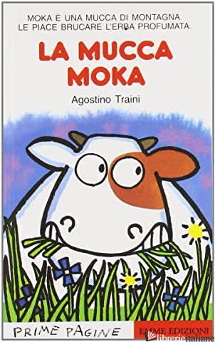 MUCCA MOKA (LA) - TRAINI AGOSTINO