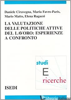 VALUTAZIONE DELLE POLITICHE ATTIVE DEL LAVORO: ESPERIENZE A CONFRONTO (LA) - CIRAVEGNA