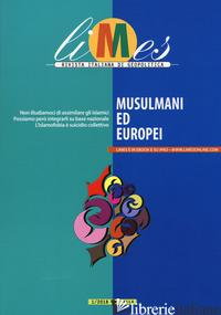 LIMES. RIVISTA ITALIANA DI GEOPOLITICA (2018). VOL. 1: MUSULMANI ED EUROPEI - AA.VV.