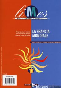 LIMES. RIVISTA ITALIANA DI GEOPOLITICA (2018). VOL. 3: LA FRANCIA MONDIALE - AA.VV