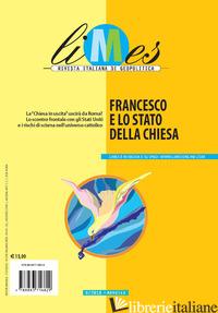 LIMES. RIVISTA ITALIANA DI GEOPOLITICA (2018). VOL. 6: FRANCESCO E LO STATO DELL - AA.VV.