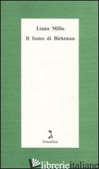 FUMO DI BIRKENAU (IL) - MILLU LIANA