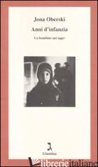 ANNI D'INFANZIA. UN BAMBINO NEI LAGER - OBERSKI JONA