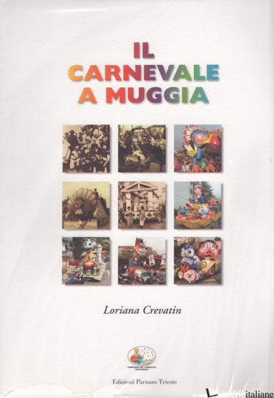 CARNEVALE A MUGGIA (IL) - CREVATIN LORIANA