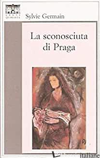 SCONOSCIUTA DI PRAGA (LA) - GERMAIN SYLVIE
