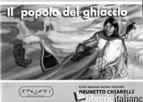 POPOLO DEL GHIACCIO (IL) - CHIARELLI BRUNETTO; ASCHERO ENRICA N.