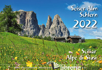 SEISER ALM. SCHLERN-ALPE DI SIUSI. SCILIAR 2022. KALENDER 34X24 CM - MALFERTHEINER PETER