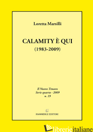 CALAMITY E' QUI (1983-2009) - MARSILLI LORETTA