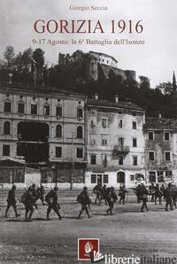 GORIZIA 1916. 9-17 AGOSTO: LA 6° BATTAGLIA DELL'ISONZO - SECCIA GIORGIO