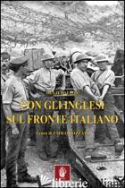 CON GLI INGLESI SUL FRONTE ITALIANO - DALTON HUGH; ROTONDO E. (CUR.)