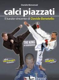 KARATE VINCENTE DI DAVIDE BENETELLO (IL) - BENVENUTI DANIELE
