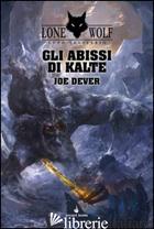 ABISSI DI KALTE. LUPO SOLITARIO. SERIE KAI (GLI). VOL. 3 - DEVER JOE