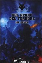 NEL REGNO DEL TERRORE. LUPO SOLITARIO. SERIE KAI. VOL. 6 - DEVER JOE; STANCHI A. (CUR.)