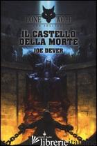 CASTELLO DELLA MORTE. LUPO SOLITARIO. SERIE MAGNAKAI (IL). VOL. 7 - DEVER JOE; STANCHI A. (CUR.)