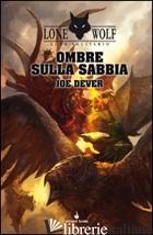 OMBRE SULLA SABBIA. LUPO SOLITARIO. SERIE KAI. VOL. 5 - DEVER JOE; STANCHI A. (CUR.)