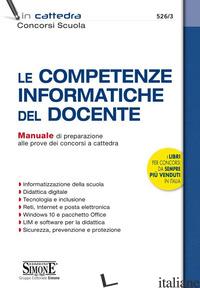 COMPETENZE INFORMATICHE DEL DOCENTE. MANUALE DI PREPARAZIONE ALLE PROVE DEI CONC - AA.VV.