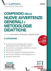 COMPENDIO DELLE NUOVE AVVERTENZE GENERALI E METODOLOGIE DIDATTICHE. CON CONTENUT - DI NOCERA A. M. (CUR.); PEPE I. (CUR.)