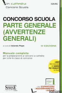CONCORSO SCUOLA. PARTE GENERALE (AVVERTENZE GENERALI). MANUALE COMPLETO. CON ESP - PEPE I. (CUR.)