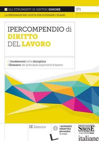 IPERCOMPENDIO DIRITTO DEL LAVORO. I FONDAMENTI DELLA DISCIPLINA. GLOSSARIO DEI P - AA.VV.