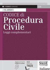 CODICE DI PROCEDURA CIVILE. LEGGI COMPLEMENTARI - AAVV