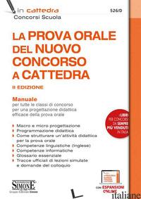 PROVA ORALE DEL NUOVO CONCORSO A CATTEDRA. MANUALE PER TUTTE LE CLASSI DI CONCOR - 526/D
