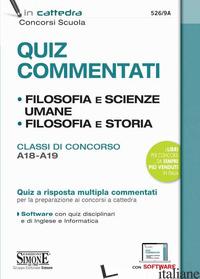QUIZ COMMENTATI. FILOSOFIA E SCIENZE UMANE. FILOSOFIA E STORIA. CLASSI DI CONCOR - 526/9A