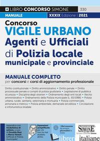 CONCORSO VIGILE URBANO. AGENTI E UFFICIALI DI POLIZIA LOCALE, MUNICIPALE E PROVI - BUSI O. (CUR.); VENUTI M. (CUR.)