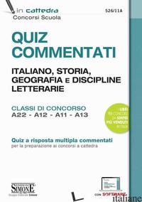 QUIZ COMMENTATI. ITALIANO, STORIA, GEOGRAFIA E DISCIPLINE LETTERARIE. CLASSI DI  - 526/11A