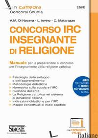 CONCORSO IRC INSEGNANTE DI RELIGIONE. MANUALE PER LA PREPARAZIONE. CON ESPANSION - MATARAZZO C.; DI NOCERA A. M.; IOVINO L.