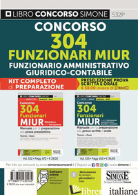 KIT COMPLETO DI PREPARAZIONE (532+533). CONCORSO 304 FUNZIONARI MIUR MINISTERO D - AA.VV.