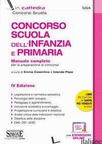 CONCORSO SCUOLA DELL'INFANZIA E PRIMARIA MANUALE COMPLETO PER LA PREPARAZIONE A - COSENTINO E. (CUR.); PEPE I. (CUR.)