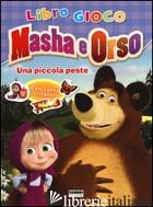 PICCOLA PESTE. MASHA E ORSO. LIBRO GIOCO. CON ADESIVI. EDIZ. ILLUSTRATA (UNA) - AA.VV.