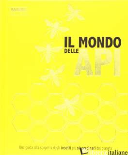 MONDO DELLE API. EDIZ. A COLORI (IL) -
