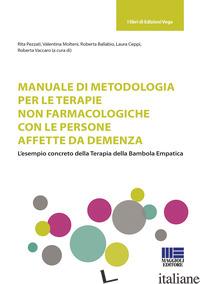 MANUALE DI METODOLOGIA PER LE TERAPIE NON FARMACOLOGICHE CON LE PERSONE AFFETTE  - PEZZATI R. (CUR.); MOLTENI V. (CUR.); BALLABIO R. (CUR.); CEPPI L. (CUR.); VACCA
