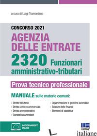 CONCORSO 2021 AGENZIA DELLE ENTRATE. 2320 FUNZIONARI AMMINISTRATIVO-TRIBUTARI. P - TRAMONTANO L. (CUR.)