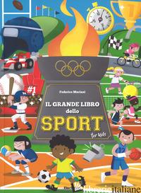 GRANDE LIBRO DELLO SPORT FOR KIDS. EDIZ. A COLORI (IL) - MARIANI FEDERICO