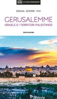 GERUSALEMME, ISRAELE E I TERRITORI PALESTINESI. CON CARTA GEOGRAFICA RIPIEGATA -