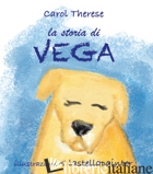 STORIA DI VEGA (LA) - THERESE CAROL
