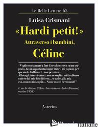 «HARDI PETIT!». ATTRAVERSO I BAMBINI, CELINE - CRISMANI LUISA
