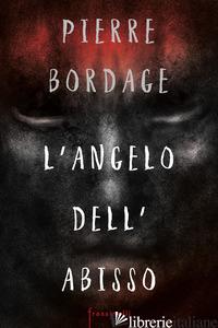 ANGELO DELL'ABISSO (L') - BORDAGE PIERRE