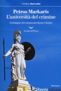 UNIVERSITA' DEL CRIMINE. UN'INDAGINE DEL COMMISSARIO KOSTAS CHARITOS (L') - MARKARIS PETROS