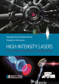 HIGH INTENSITY LASERS FOR NUCLEAR AND PHYSICAL APPLICATIONS - ZAVELANI-ROSSI MARGHERITA; VISMARRA FEDERICO