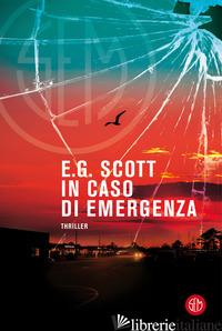 IN CASO DI EMERGENZA - E.G. SCOTT