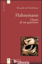 HAHNEMANN DIARIO DI UN GUARITORE - DE TORREBRUNA RICCARDO