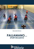 PALLAMANO... SPORT INCLUSIVO - IOVINO SALVATORE