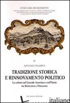 TRADIZIONE STORICA E RINNOVAMENTO POLITICO. LA CULTURA NEL LITORALE AUSTRIACO E  - TRAMPUS ANTONIO